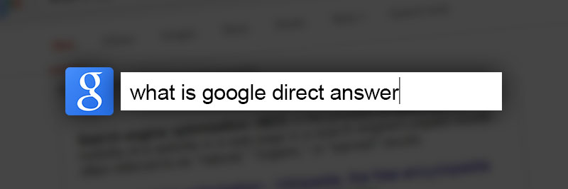 What is Google Direct Answer?