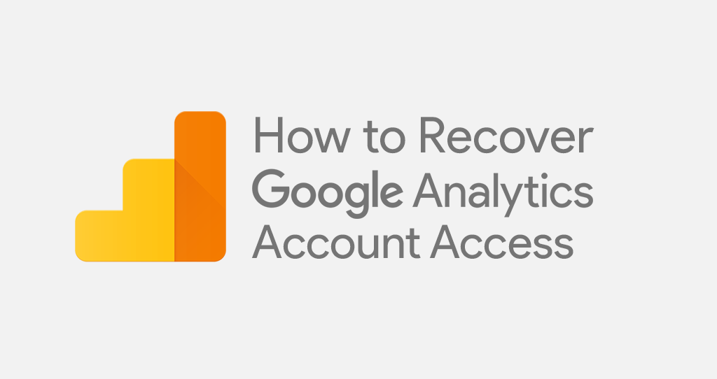 How to Recover Your Google Analytics Access