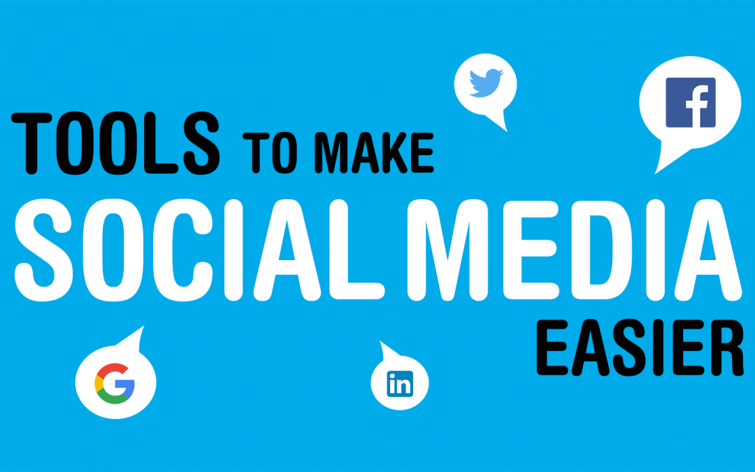 Tools To Make Social Media Easier