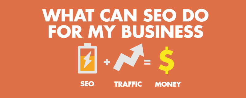 What Can SEO Do for My Business Top