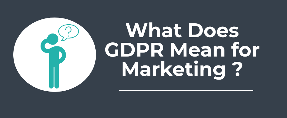 What Does GDPR Compliance Mean for Marketing in the UK?